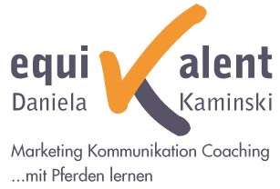 Daniela Kaminski - equi valent - Marketing Kommunikation Coaching ... mit Pferden lernen